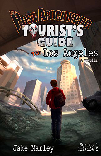 The Post-Apocalyptic Tourist's Guide to Los Angeles
