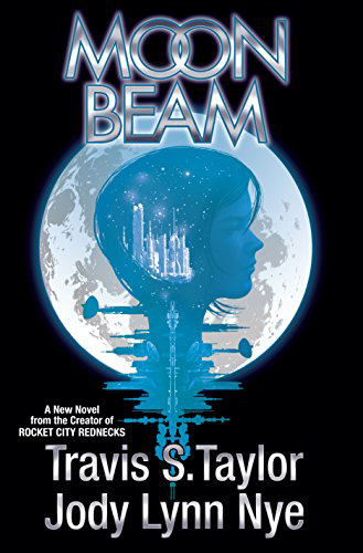 """Moon Beam"" by Jody Lynn Nye and Travis S. Taylor"